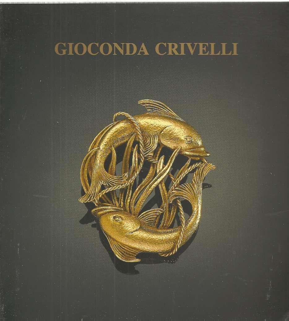 Gioielli D'Arte [Gioconda Crivelli], Gioconda Crivelli